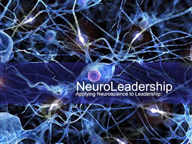 Applying Neuroscience to Leadership