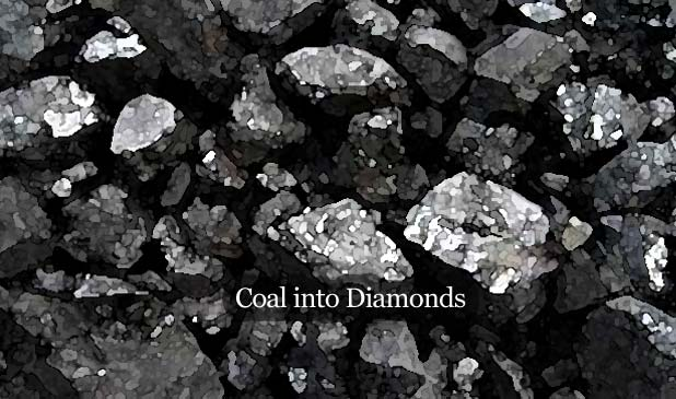 Coal into Diamonds