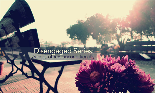 disengaged-accept-others-unconditionally-marketexpress-in-