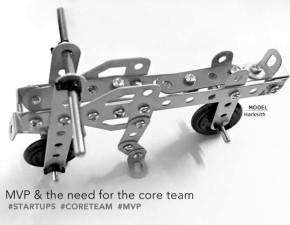Startups, MVP and the need for the core team