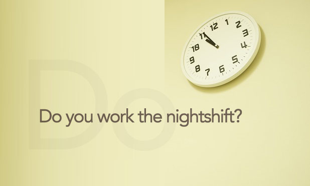 Do you work the nightshift? If yes, read this…